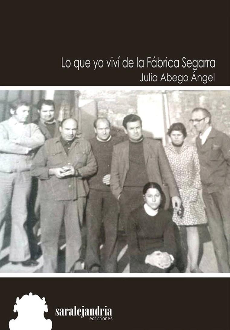 Lo que yo viví de la Fábrica Segarra