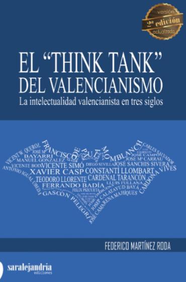 """El """"Think Tank"""" del valencianismo. La intelectualidad valencianista en tres siglos."""