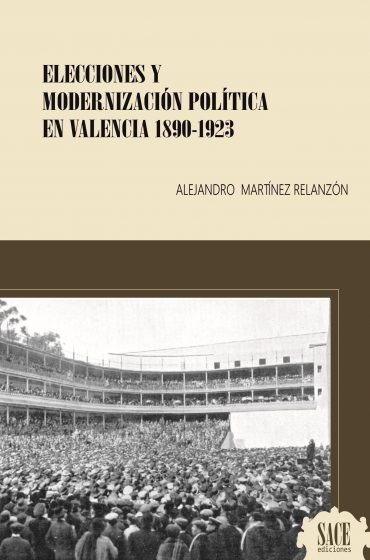 Elecciones y modernización política en Valencia 1890-1923