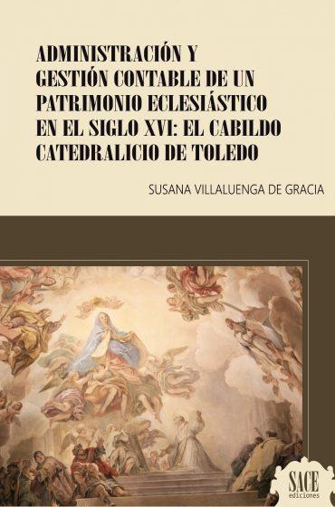 Administración gestión contable de un patrimonio eclesiástico en el siglo XVI: El cabildo catedralicio de Toledo