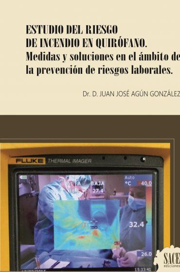 ESTUDIO DEL RIESGO DE INCENDIO EN QUIRÓFANO. Medidas y soluciones en el ámbito de la prevención de riesgos laborales.