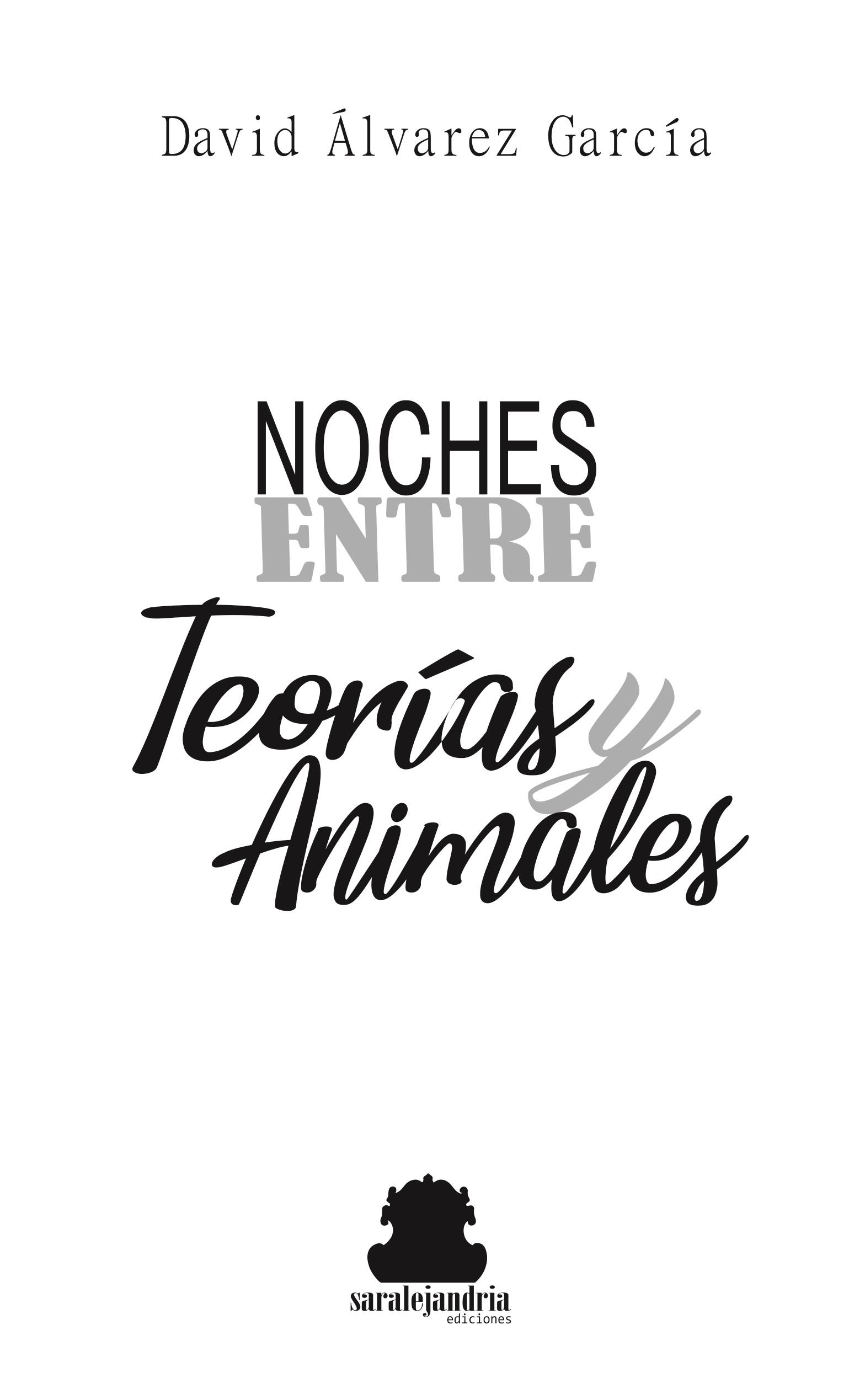 NOCHES ENTRE TEORÍAS Y ANIMALES