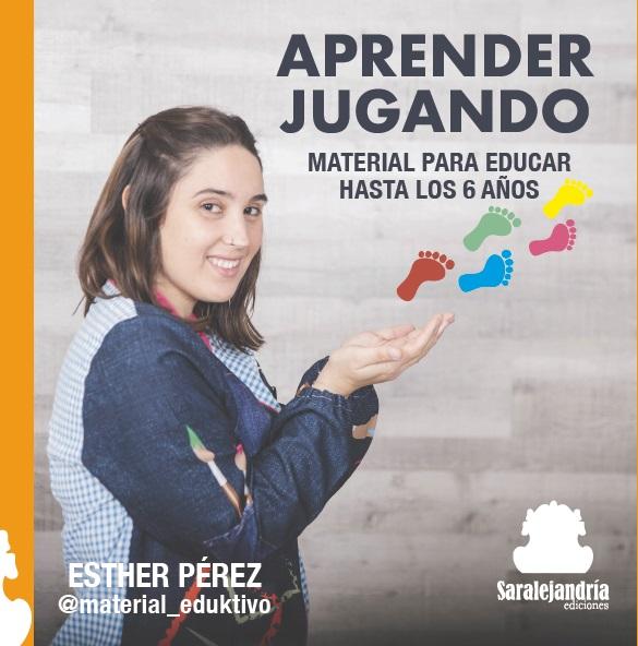 APRENDER JUGANDO. Material para educar hasta los 6 años