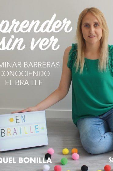 APRENDER SIN VER. Eliminar barreras conociendo el Braile