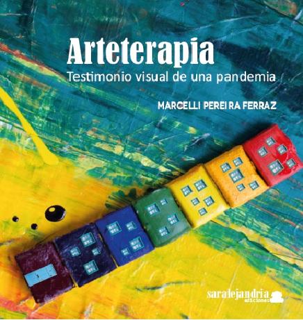 Arteterapia. Testimonio visual de una pandemia