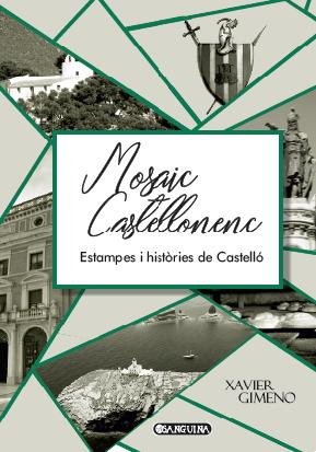 MOSAIC CASTELLONENC. Estampes i històries de Castelló