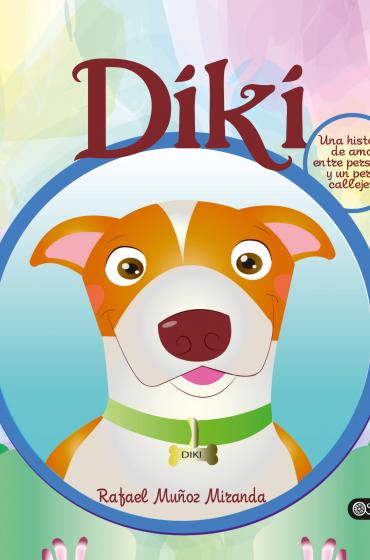DIKI. Una historia de amor entre personas y un perro callejero.