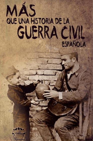 Más que una historia de la Guerra Civil Española