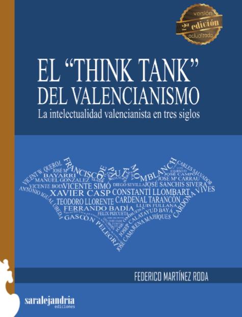 El «Think Tank» del valencianismo. La intelectualidad valencianista en tres siglos.