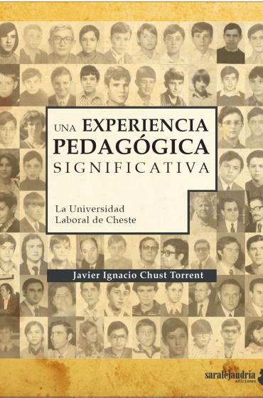 Una experiencia pedagógica significativa. La Universidad Laboral de Cheste