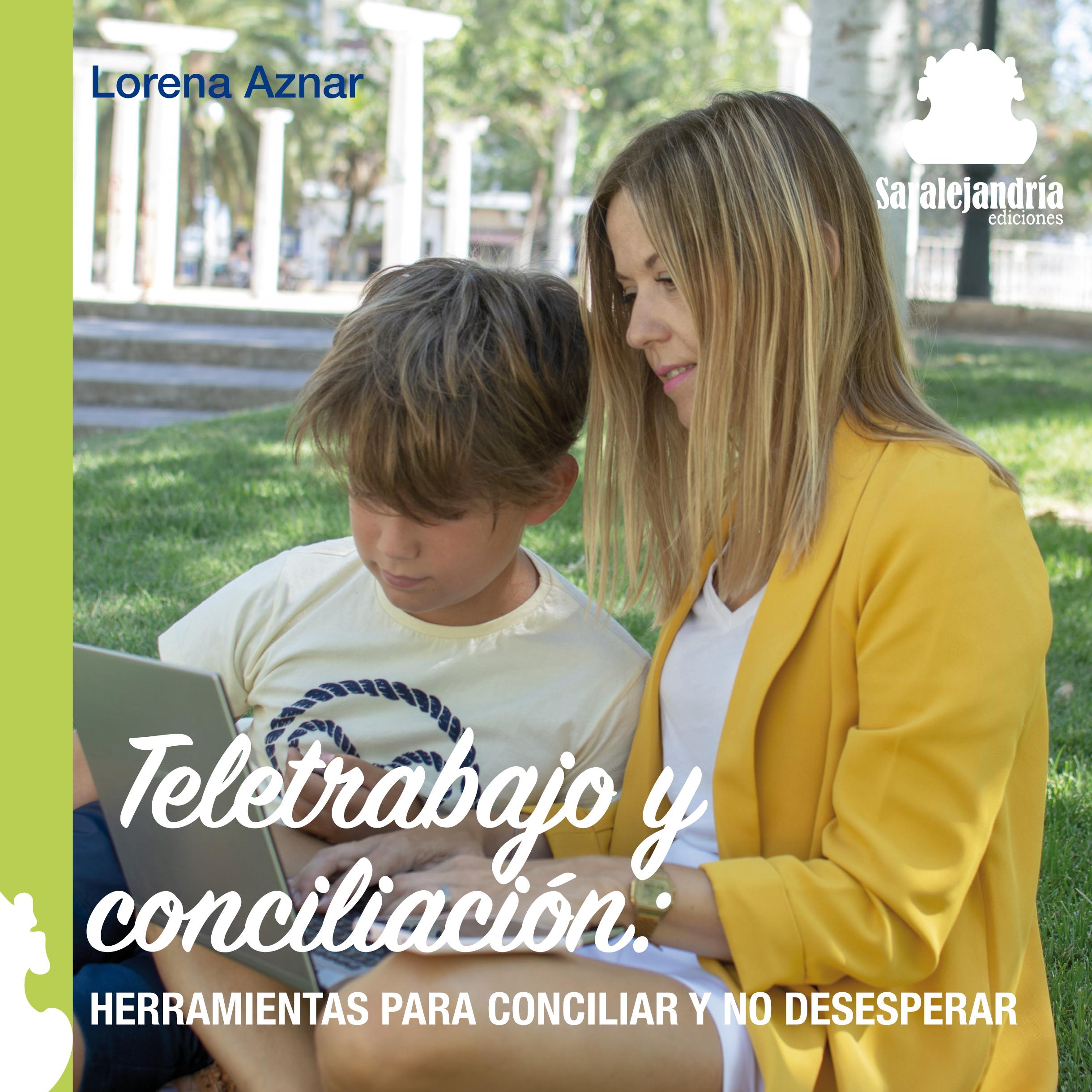 Teletrabajo y conciliación: HERRAMIENTAS PARA NO DESESPERAR