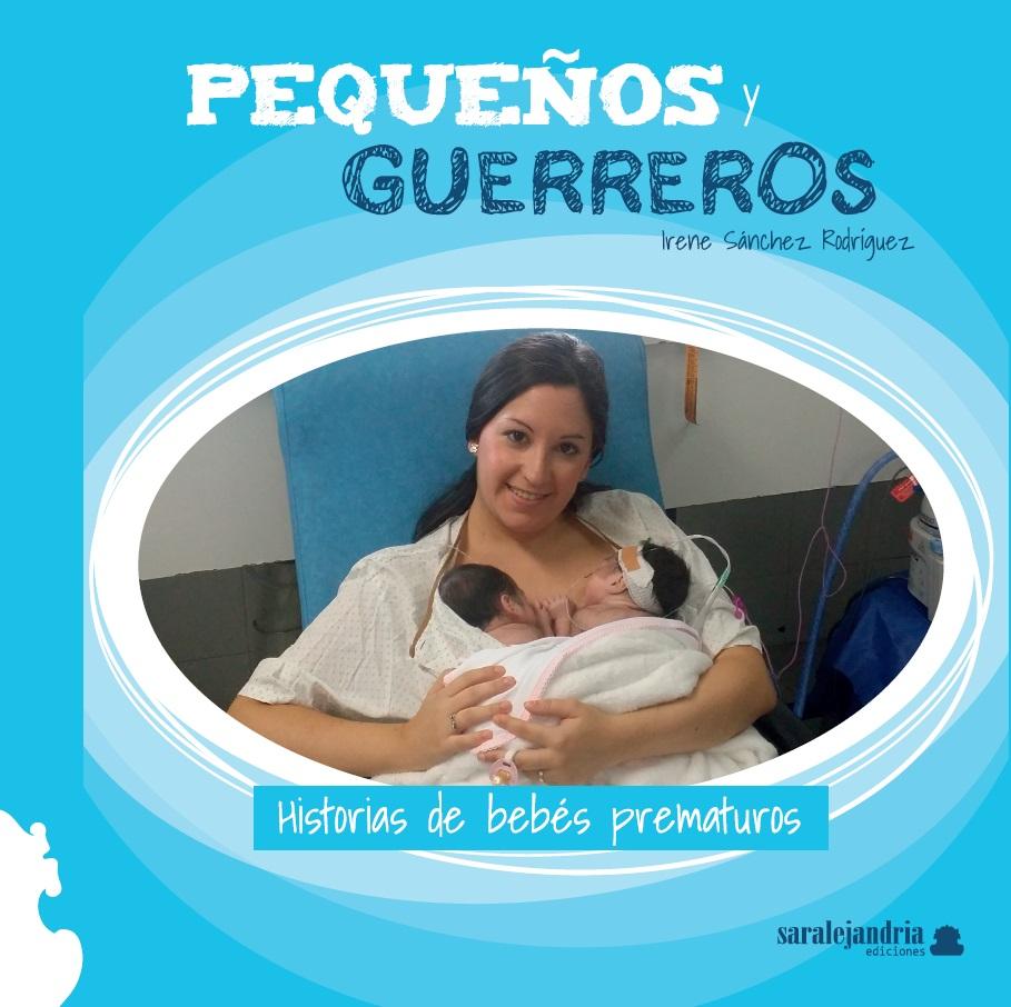 PEQUEÑOS Y GUERREROS. Historias de bebés prematuros.